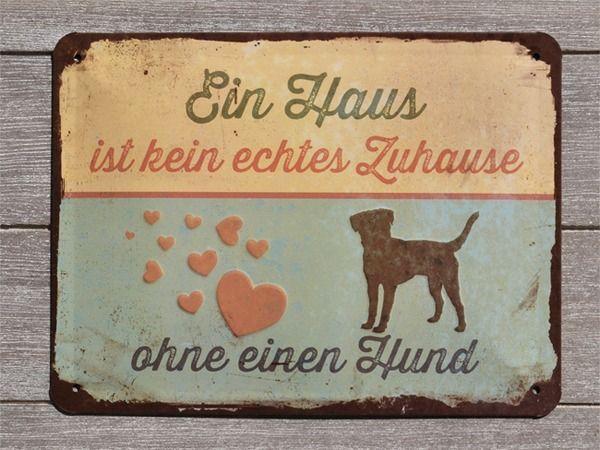Original Pfotenschild Design Blechschild - Ein Haus ist kein Zuhause ohne Hund
